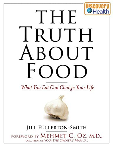 9781596912670: The Truth about Food: What You Eat Can Change Your Life