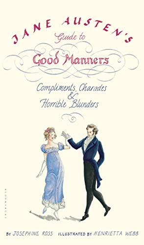 9781596912748: Jane Austen's Guide to Good Manners: Compliments, Charades & Horrible Blunders
