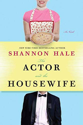 9781596912885: The Actor and the Housewife: A Novel