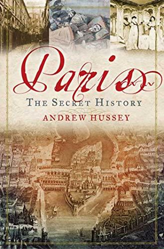 9781596913233: Paris: The Secret History