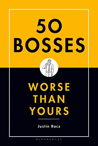 50 Bosses Worse Than Yours: Racz, Justin