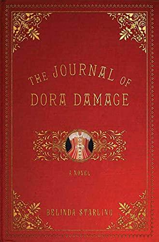 9781596913363: The Journal of Dora Damage: A Novel