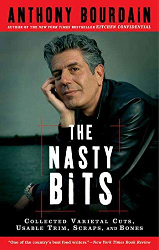 The Nasty Bits: Collected Varietal Cuts, Usable Trim, Scraps, and Bones