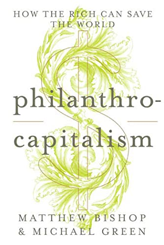 9781596913745: Philanthrocapitalism: How the Rich Can Save the World