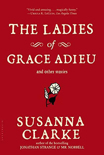 9781596913837: The Ladies of Grace Adieu and Other Stories