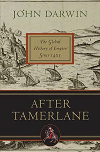9781596913936: After Tamerlane: The Global History of Empire Since 1405