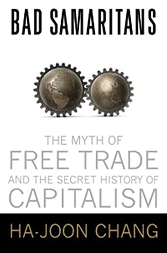 9781596913998: Bad Samaritans: The Myth of Free Trade and the Secret History of Capitalism