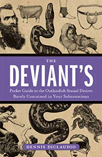 9781596914094: The Deviant's Pocket Guide to the Outlandish Sexual Desires Barely Contained in Your Subconscious