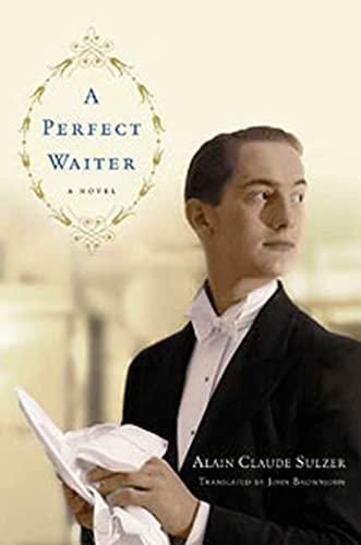 9781596914117: A Perfect Waiter: A Novel