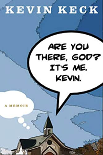 Are You There, God? It's Me. Kevin.: Keck, Kevin