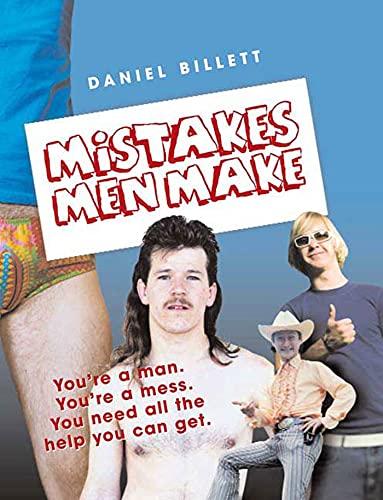 Mistakes Men Make: Daniel Billett