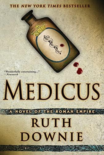 9781596914278: Medicus: A Novel of the Roman Empire (The Medicus Series)