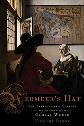 9781596914445: Vermeer's Hat: The Seventeenth Century and the Dawn of the Global World