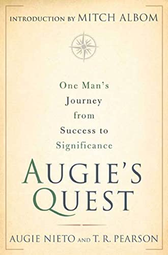 One Man's Journey from Success to Significance: Augie's Quest