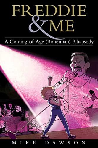9781596914766: Freddie & Me: A Coming-of-Age (Bohemian) Rhapsody