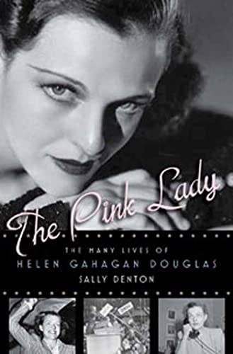 9781596914803: The Pink Lady: The Many Lives of Helen Gahagan Douglas