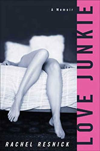 9781596914940: Love Junkie: A Memoir