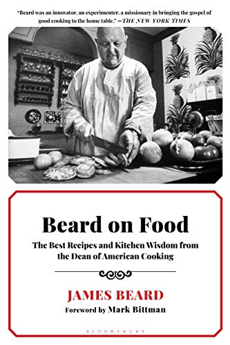 9781596914995: Beard on Food: The Best Recipes and Kitchen Wisdom from the Dean of American Cooking