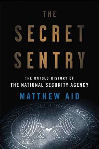 9781596915152: The Secret Sentry: The Untold History of the National Security Agency