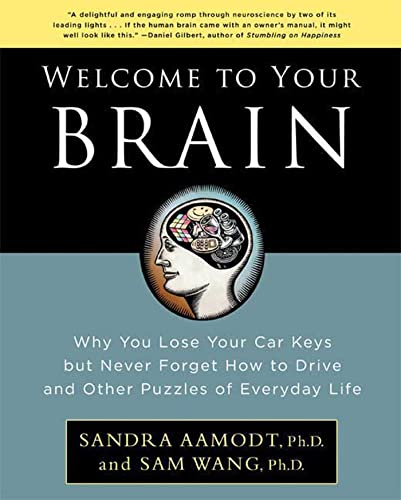 9781596915237: Welcome to Your Brain: Why You Lose Your Car Keys but Never Forget How to Drive and Other Puzzles of Everyday Life