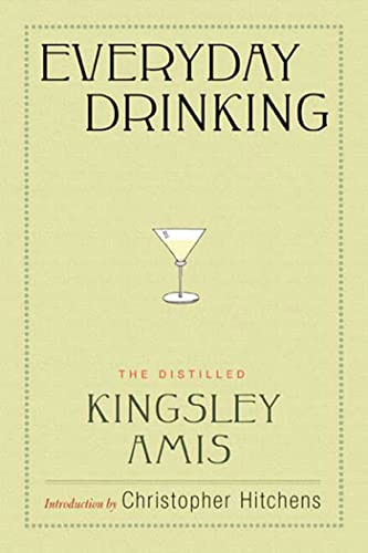9781596915282: Everyday Drinking: The Distilled Kingsley Amis