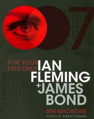 9781596915442: For Your Eyes Only: Ian Fleming and James Bond