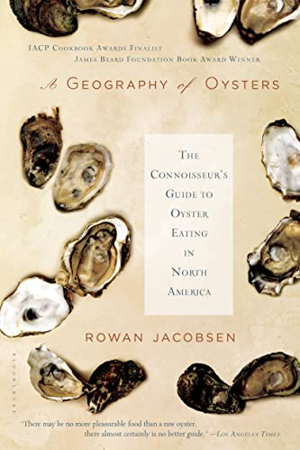 9781596915480: A Geography of Oysters: The Connoisseur's Guide to Oyster Eating in North America