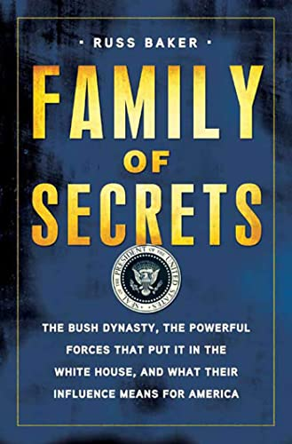 9781596915572: Family of Secrets: The Bush Dynasty, the Powerful Forces That Put It in the White House, and What Their Influence Means for America