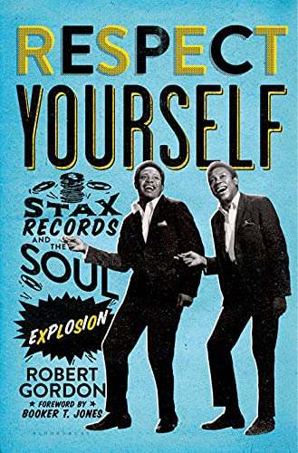 9781596915770: Respect Yourself: Stax Records and the Soul Explosion