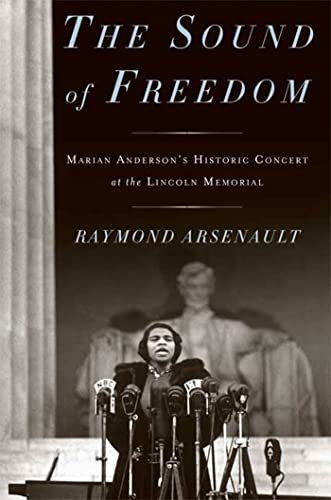 9781596915787: The Sound of Freedom: Marian Anderson, the Lincoln Memorial, and the Concert That Awakened America
