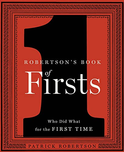 9781596915794: Robertson's Book of Firsts: Who Did What for the First Time