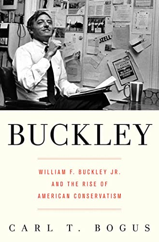 9781596915800: Buckley: William F. Buckley Jr. and the Rise of American Conservatism