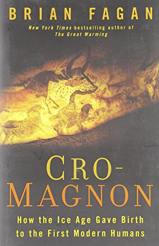 9781596915824: Cro-Magnon: How the Ice Age Gave Birth to the First Modern Humans