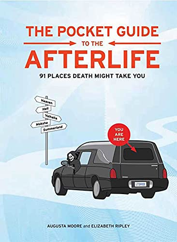 The Pocket Guide to the Afterlife: 91: Moore, Augusta; Ripley,