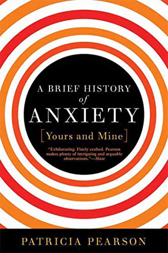 9781596915954: A Brief History of Anxiety. Yours and Mine