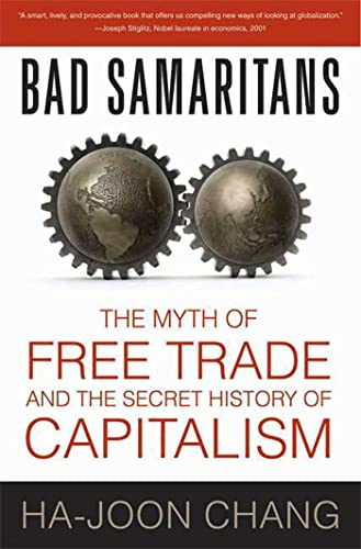 9781596915985: Bad Samaritans: The Myth of Free Trade and the Secret History of Capitalism