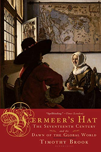 9781596915992: Vermeer's Hat: The Seventeenth Century and the Dawn of the Global World