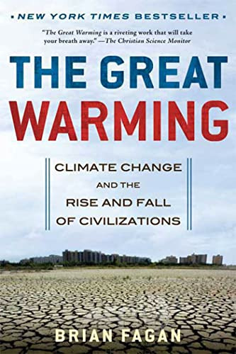 The Great Warming: Climate Change and the Rise and Fall of Civilizations: Brian Fagan