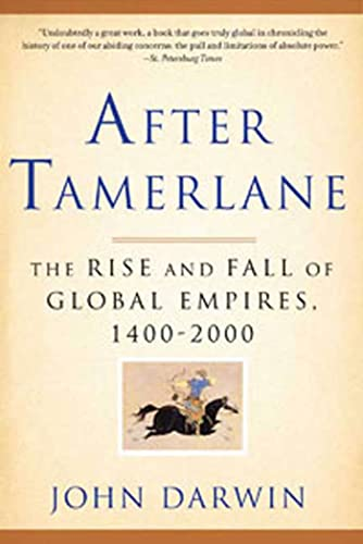9781596916029: After Tamerlane: The Rise and Fall of Global Empires, 1400-2000