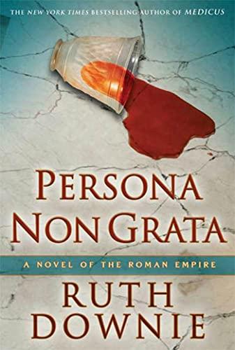9781596916098: Persona Non Grata: A Novel of the Roman Empire (The Medicus Series)