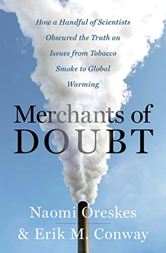 9781596916104: Merchants of Doubt: How a Handful of Scientists Obscured the Truth on Issues from Tobacco Smoke to Global Warming