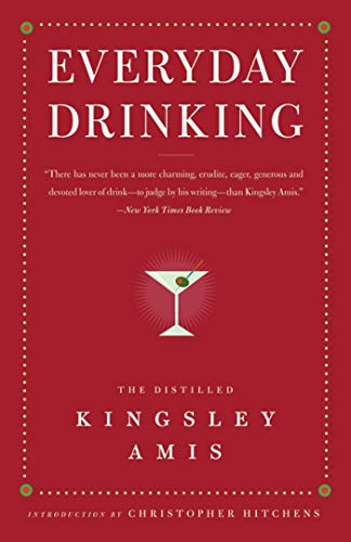 9781596916289: Everyday Drinking: The Distilled Kingsley Amis
