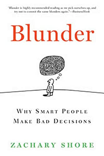 9781596916432: Blunder: Why Smart People Make Bad Decisions