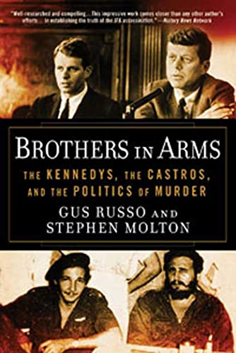 9781596916456: Brothers in Arms: The Kennedys, the Castros, and the Politics of Murder