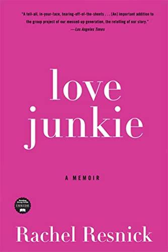 9781596916463: Love Junkie: A Memoir
