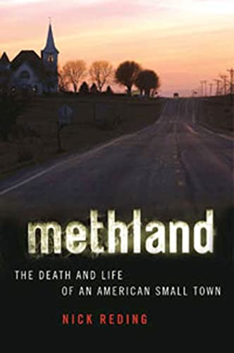 9781596916500: Methland: The Death and Life of an American Small Town