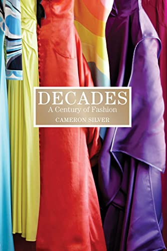 9781596916630: Decades: A Century of Fashion