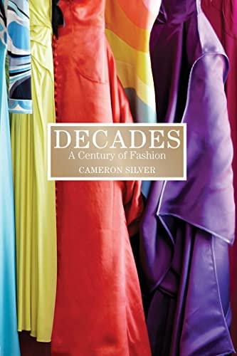 Decades: A Century of Fashion: Silver, Cameron