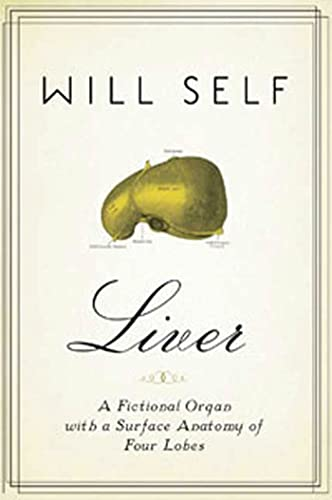 9781596916647: Liver: A Fictional Organ with a Surface Anatomy of Four Lobes