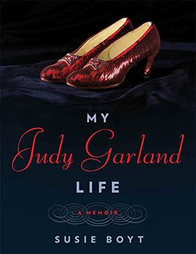 My Judy Garland Life: Susie Boyt